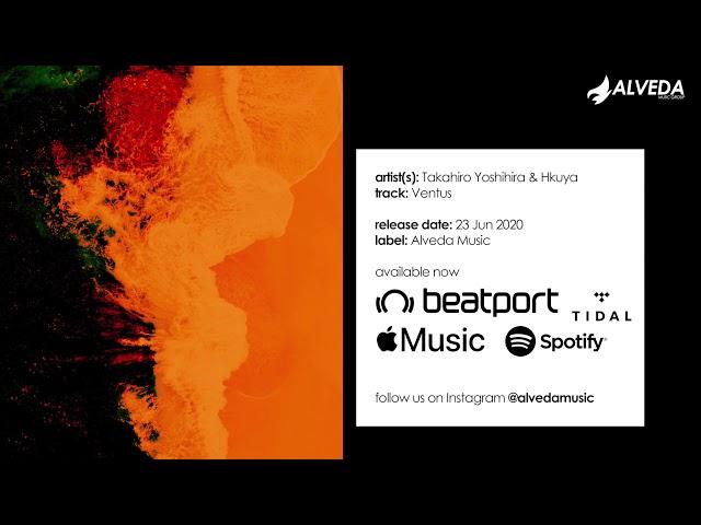 Takahiro Yoshihira & Hkuya - Ventus (Original Mix) [EDM, Trance]