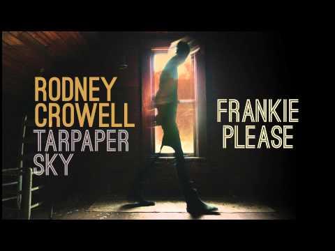 Rodney Crowell - Frankie Please [Audio Stream]