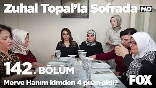 Merve Hanım kimden 4 puan aldı?  Zuhal Topal'la Sofrada 142. Bölüm