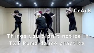Things you didn't notice in TXT Puma dance practice | CRACK |