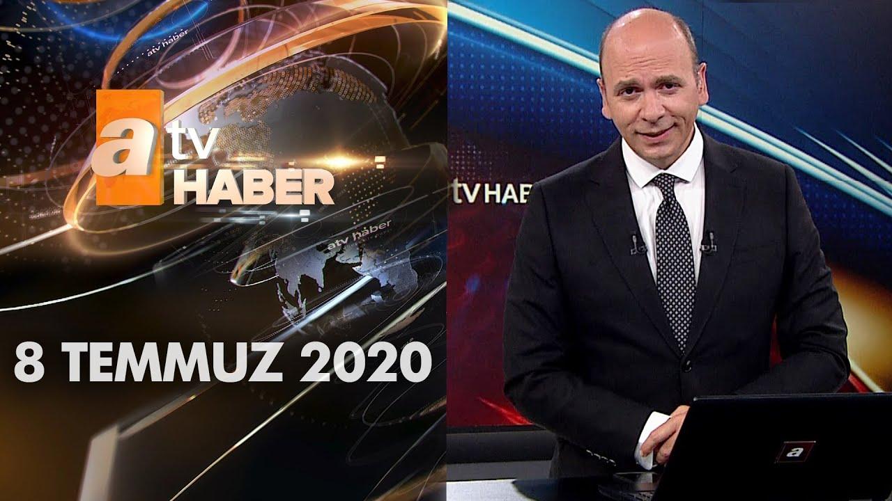 Atv Ana Haber | 8 Temmuz 2020