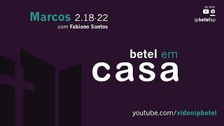 Marcos 2:18-22   Rev. Fabiano Santos