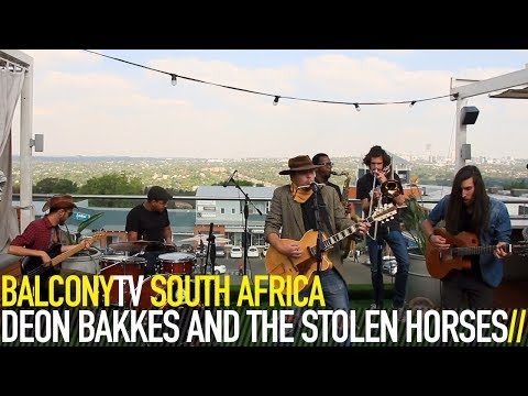 DEON BAKKES AND THE STOLEN HORSES - STEALING HORSES (BalconyTV)