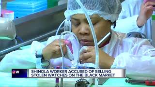 Detroit Shinola worker stole hundreds of watches worth more than $100k