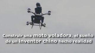 Construir una moto voladora: el sueño de un inventor chino hecho realidad