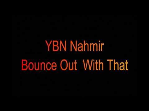 YBN Nahmir - Bounce Out With That (Lyrics)