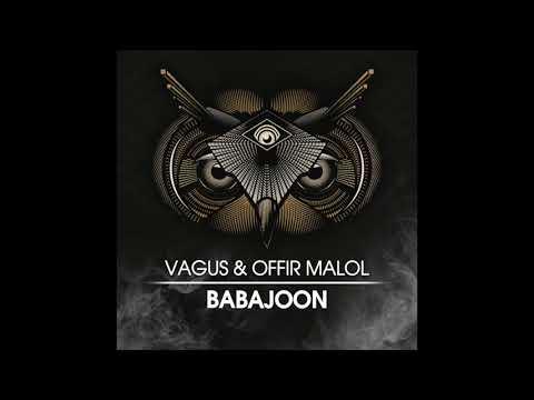 Vagus & Offir Malol - Babajoon (Original Mix)