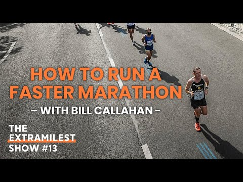 How to Run a Faster Marathon with Bill Callahan