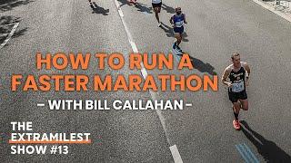 How to Run a Faster Marathon with Bill Callahan