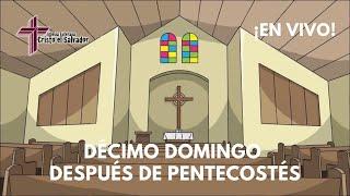 Décimo Domingo Después de Pentecostés, Cristo El Salvador LCMS Del Rio, TX