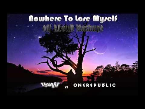 W&W vs One Republic - Nowhere To Lose Myself (dj kLouD Mashup)
