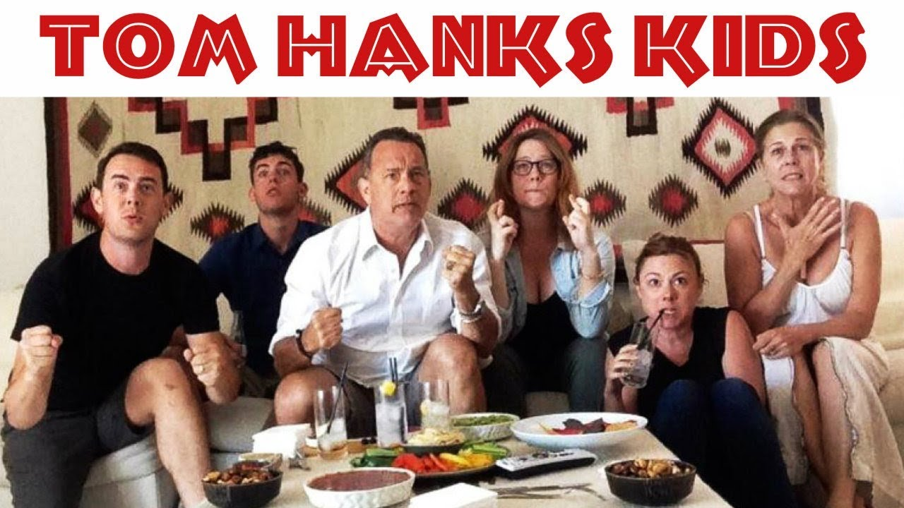 Tom Hanks Kids | Rita Wilson & Tom Hanks Kids (2017) - YouTube