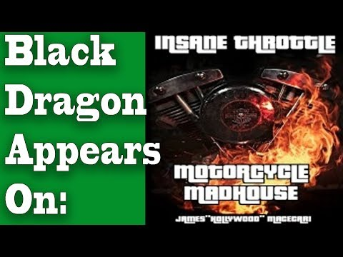 Black Dragon Interviewed on the Motorcycle Madhouse by Insane Throttle Biker News