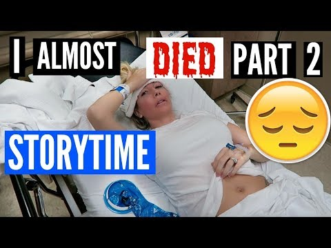 I ALMOST DIED PART 2 | STORYTIME