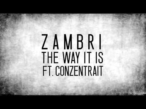 Zambri - The Way It Is (ft. Conzentrait) mp3