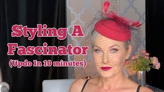 Styling A Fascinator - Updo In Ten Minutes
