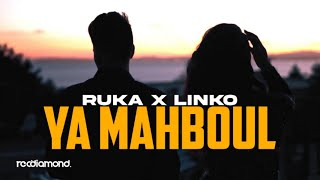 RUKA - Ya Mahboul (Ft. LiNKO)