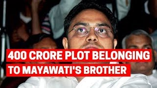 Rs 400 crore-worth 'benami' property of Mayawati's brother Anand Kumar attached