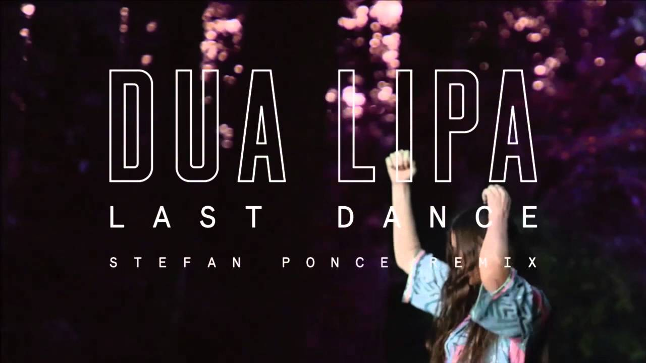 Dua Lipa - Last Dance (Stefan Ponce Remix)