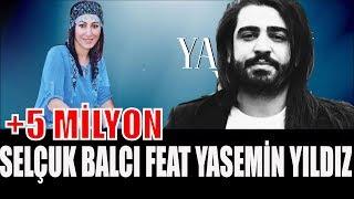 Yasemin Yıldız ft. Selçuk Balcı - Ağlarım Geceleri (2017) ✔️