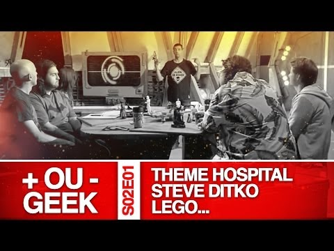 + OU - GEEK S02E01 / Theme Hospital - Steve Ditko - Lego - Jean Chalopin etc