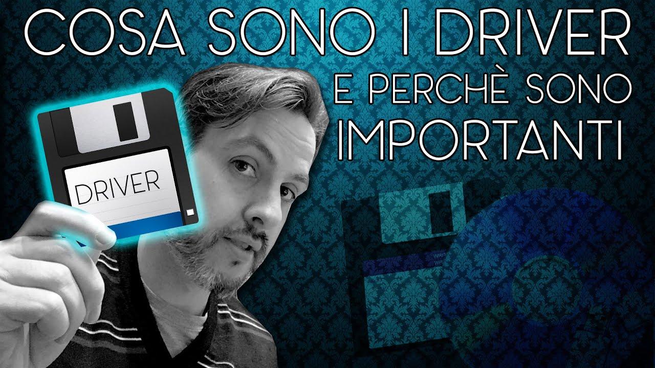 COSA SONO I DRIVER, COME FUNZIONANO E PERCHÈ SONO ...