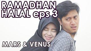 Ramadhan Halal Eps 3 :  Mars & Venus - Web Series Inspirasi