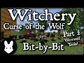 Witchery: Curse of the Wolf - Bit-by-Bit Part 2 (Werewolf Trials!)