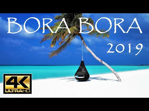 BORA BORA - RETURN TO PARADISE, 2019 🌴🌴 4K60