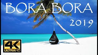 BORA BORA - RETURN TO PARADISE, 2019 🌴🌴 4K60 Mind-blowing scenery