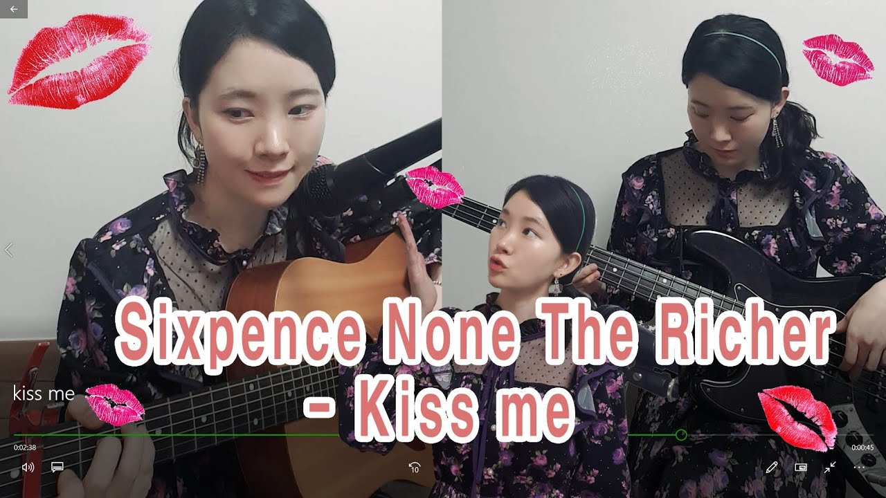 Sixpence None The Richer - Kiss me  👄