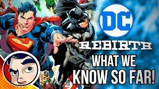 DC Rebirth & The Watchmen   THE STORY SO FAR!   Comicstorian