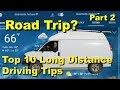 Road Trip? Top 10 Long Distance Driving Tips Part 2
