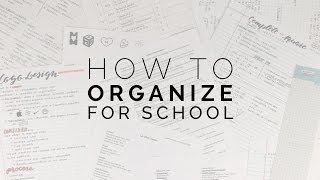 how to organize for school  the best methods for staying organized
