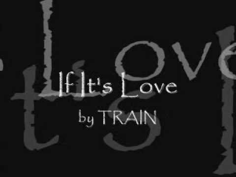 If It's Love by TRAIN with LYRICS