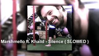 Marshmello ft. Khalid - Silence ( Slowed)