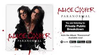 "Alice Cooper ""Private Public Breakdown"" Official Full Song Stream - Album ""Paranormal"" OUT NOW!"