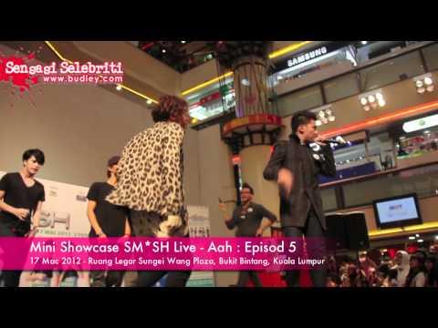 Mini Showcase SM*SH Live - Lagu Ahh - Episod 5