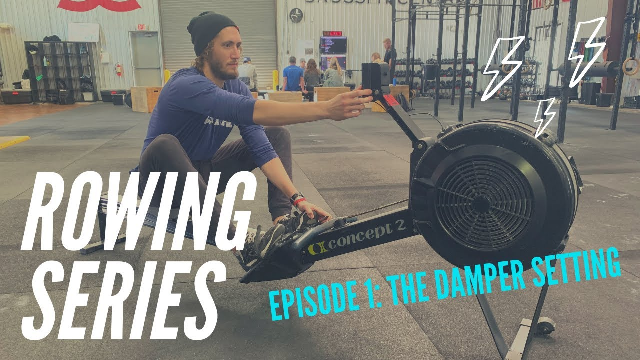 Rowing Series: Episode One, The Damper Setting