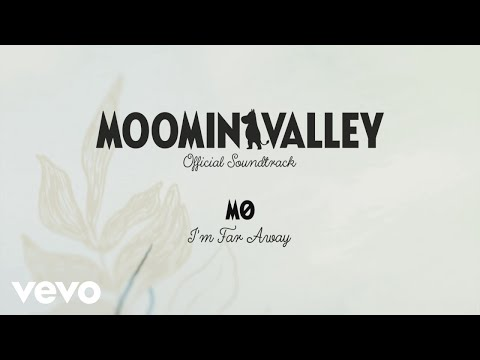MØ - Theme Song (I'm Far Away) (From the MOOMINVALLEY Offic