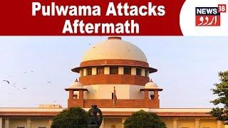 Pulwama Attacks Aftermath: SC to Hear PIL Seeking Protection of Kashmiri Students Tomorrow