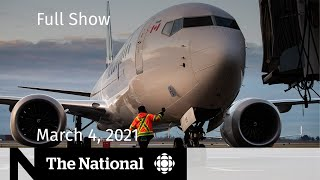 CBC News: The National | Soaring airline bailout; Claims against hockey coach | March 4, 2021