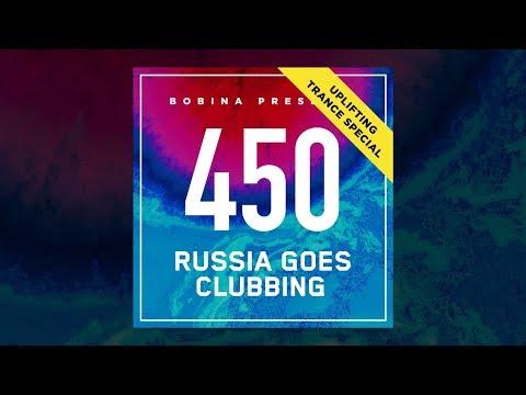 Bobina - Russia Goes Clubbing #450 [Uplifting Trance Special]