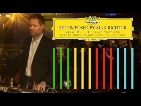 Recomposed by Max Richter (Vivaldi, Les Quatres Saisons)