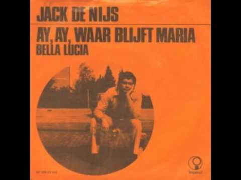 Jack De Nijs - Ay Ay Waar Blijft Maria