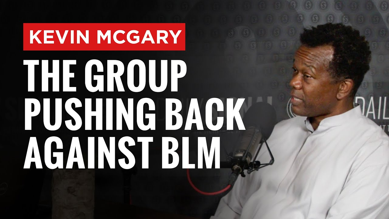 Kevin McGary on Daily Wire: Pushing Back Against BLM