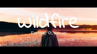 Fairlane  Wildfire (ft Nevve) Lyric Video