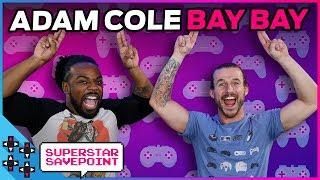 ADAM COLE (BAY BAY!) is an UNDISPUTED GAMER! - Superstar Savepoint
