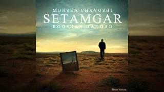 Mohsen Chavoshi - Setamgar (House Version)