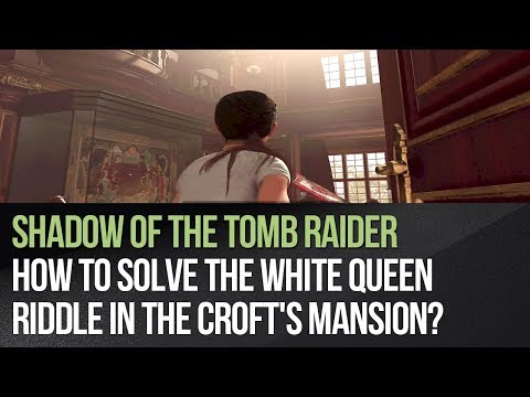 Shadow of the Tomb Raider - How to solve the White Queen riddle in the Croft's mansion?
